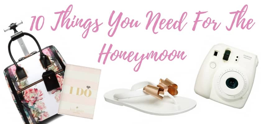 10 things you need for the Honeymoon